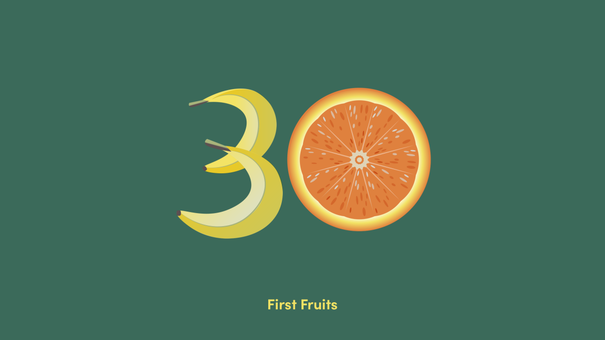 Act 30: First Fruits